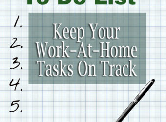 Keep Your Work-At-Home Tasks On Track