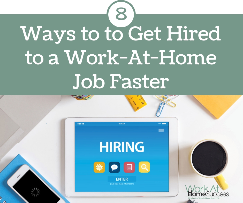 8 Ways to to Get Hired to a Work-At-Home Job Faster