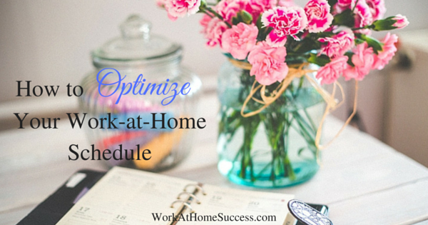 How to Optimize Your Work-at-Home Schedule