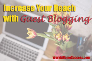 Increase Your Reach with Guest Blogging