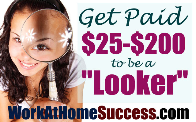 """Get Paid $25-$200 to be a """"Looker"""""""