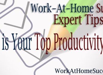 Productivity Tips from Work-At-Home Experts