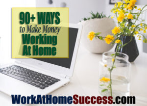 90+ Ways to Make Money from Home