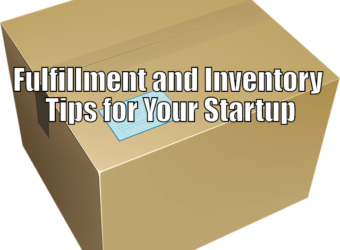 Fulfillment and Inventory Tips for Your Startup