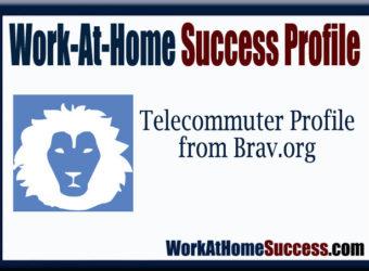 WAH Success Profile: Telecommuter at Brav.org
