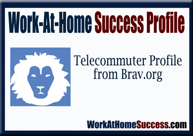WAH Success Profile: Telecommuter at Brav.org