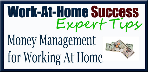 Money Management Tips to Work-At-Home