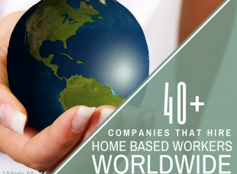 40+ Companies that Hire Home-Based Workers Worldwide