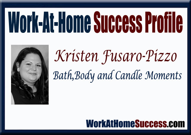 Work-At-Home Success Profile Kristen Fusaro-Pizzo