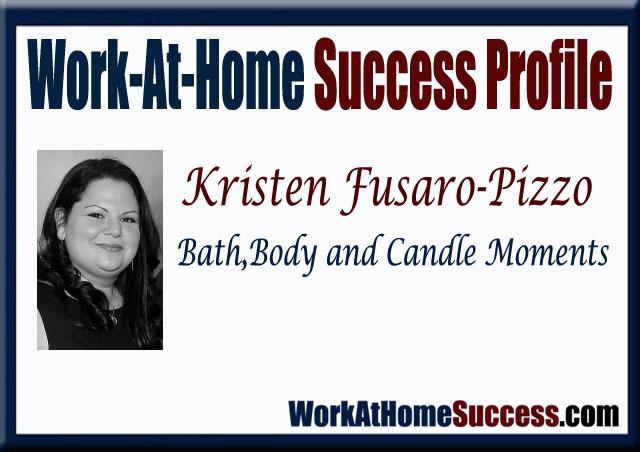 Work-At-Home Success Profile Kristen Fusaro-Pizzo