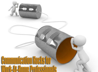 Best Business Communication Hacks for Work at Home Professionals
