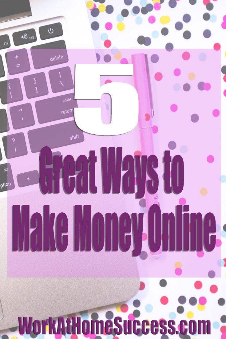 5 Great Ways to Make Money Online