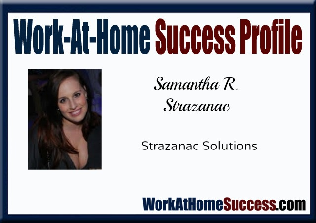 Work at Home Success Profile: Samantha R. Strazanac