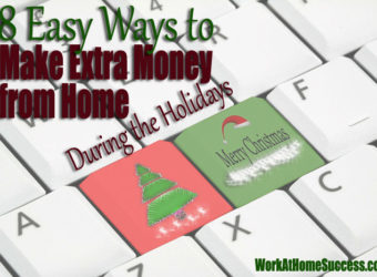 8 Easy Ways to Make Extra Money from Home During the Holidays