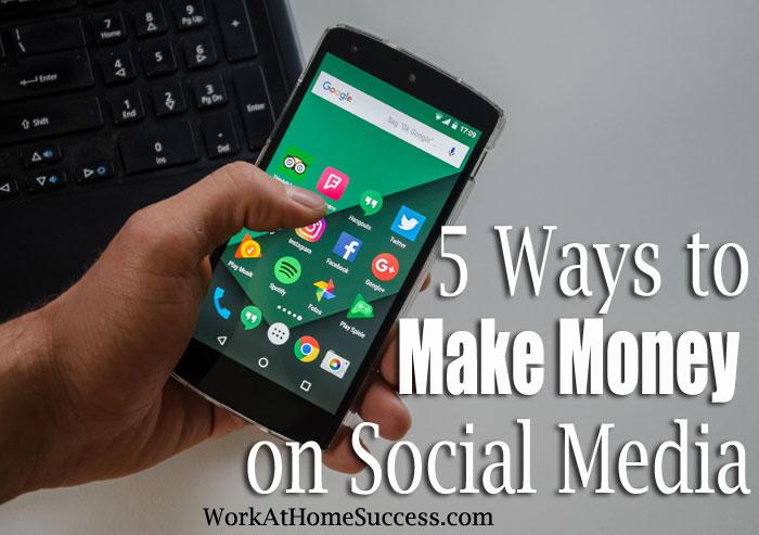 5 Ways to Make Money On Social Media