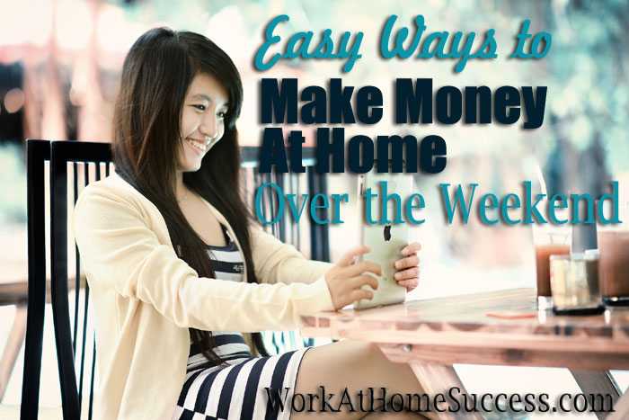 Easy Ways to Make Money at Home Over the Weekend