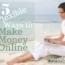 5 Great Flexible Ways to Make Money Online