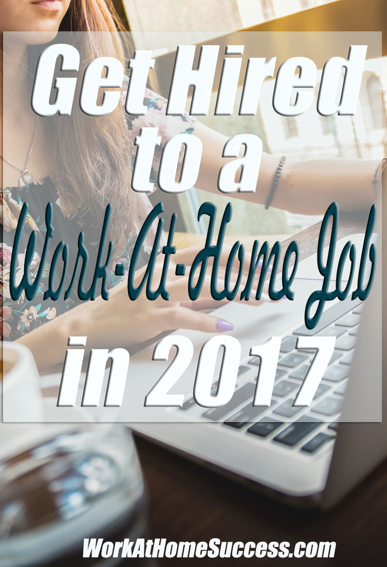 Get Hired to a Work-At-Home Job in 2017