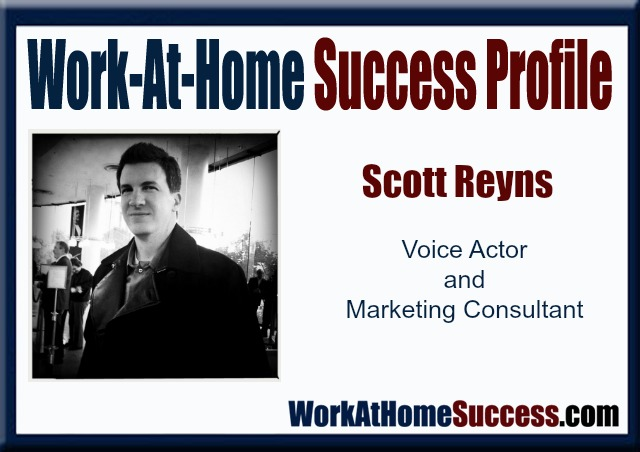 Work-At-Home Success Profile: Scott Reyns Voice Actor
