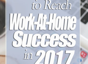 The Foolproof Plan to Reach Work-At-Home Success in 2017