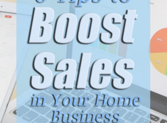 6 Tips to Boost Sales In Your Home Business