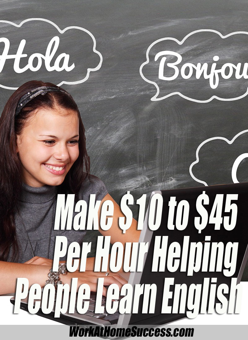 Make $10 to $45 Per Hour Helping People Learn English