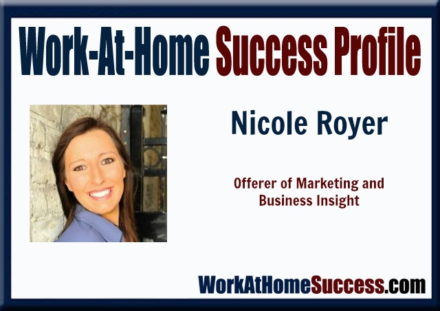 Work-At-Home Success Profile: Nicole Royer