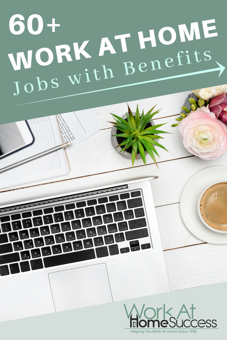 Looking for work-at-home jobs that offer benefits? Here are 60+ companies that often have work-at-home job openings that include benefits.