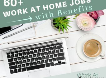 60+ Companies that Offer Work From Home Jobs with Benefits