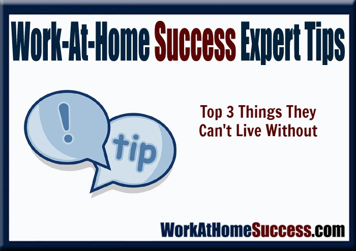 Work-At-Home Success Experts Share The Top 3 Things They Can't Live Without