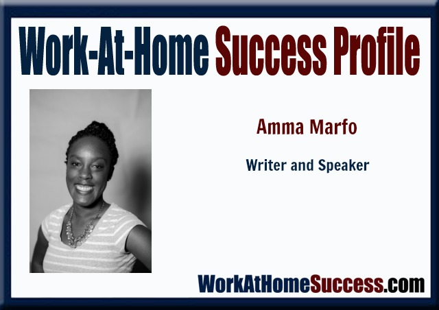 Work-At-Home Success Profile: Amma Marfo, Writer and Speaker