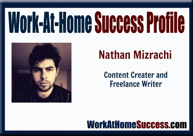 Work-at-Home Success: How Nathan Mizrachi Took Control Over His Life and Started Working On His Own Terms!