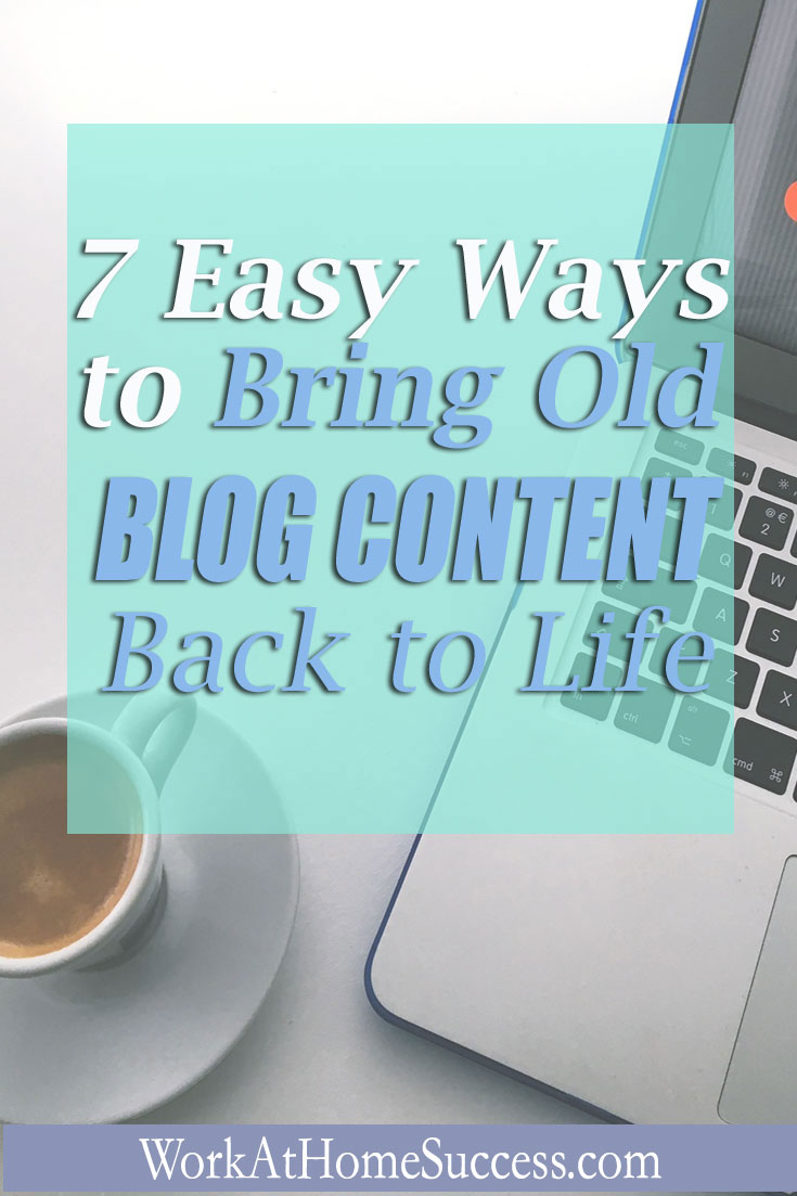 7 Easy Ways to Bring Old Blog Content Back to Life