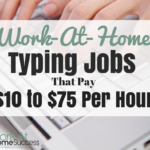 43+ Work At Home Typing Jobs that Pay $10 to $75 Per Hour