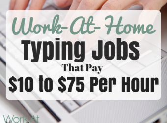 43+ Typing Jobs from Home that Pay $10 to $75 Per Hour
