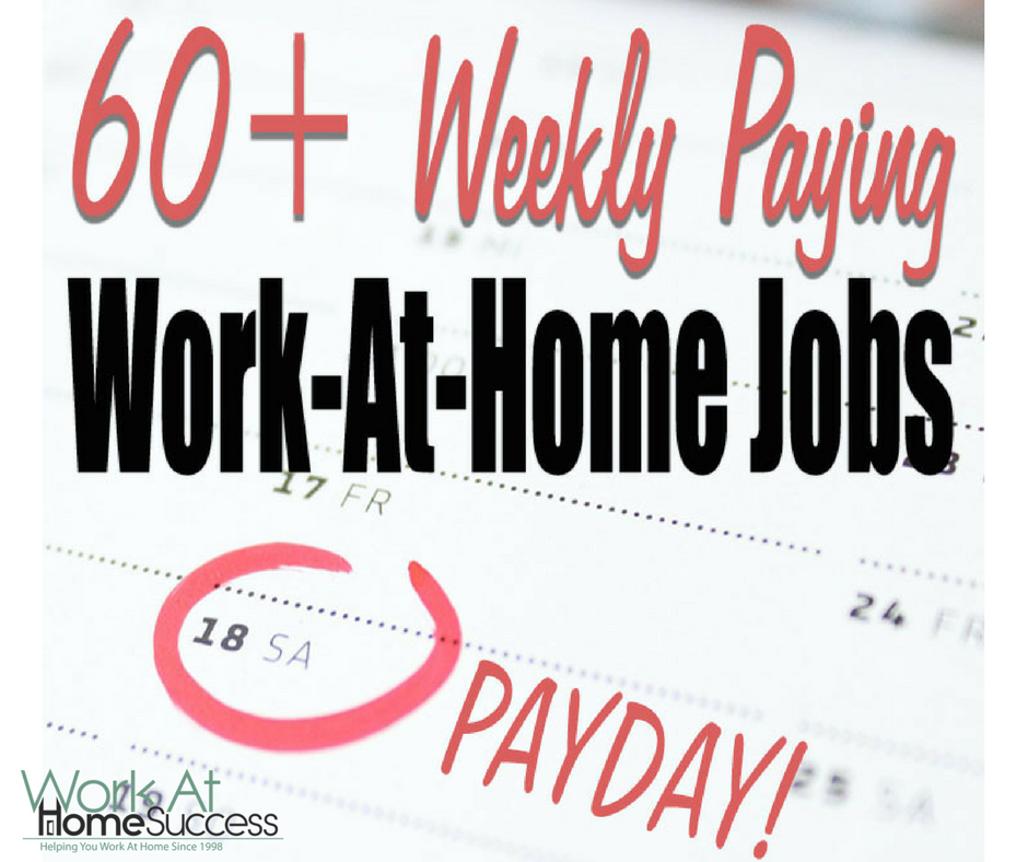 60+ Weekly Paying Work-At-Home Jobs
