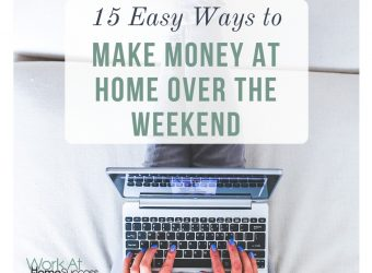 15 Easy Ways to Make Money at Home Over the Weekend