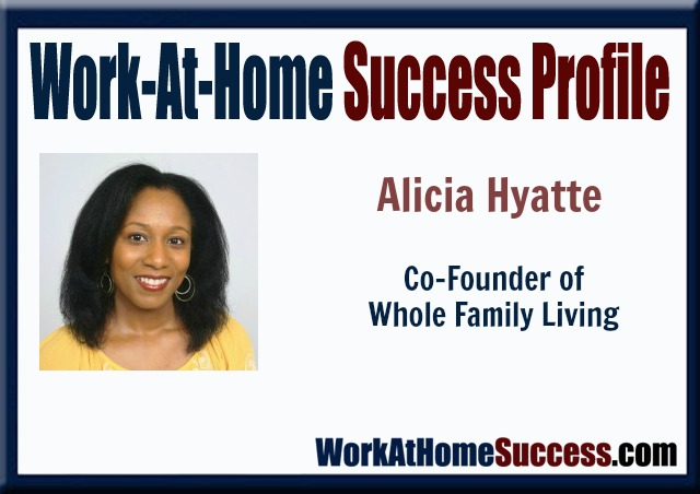 Work-At-Home Success:  Alicia Hyatte Is Helping Families Live Healthier, All While Working From Home.