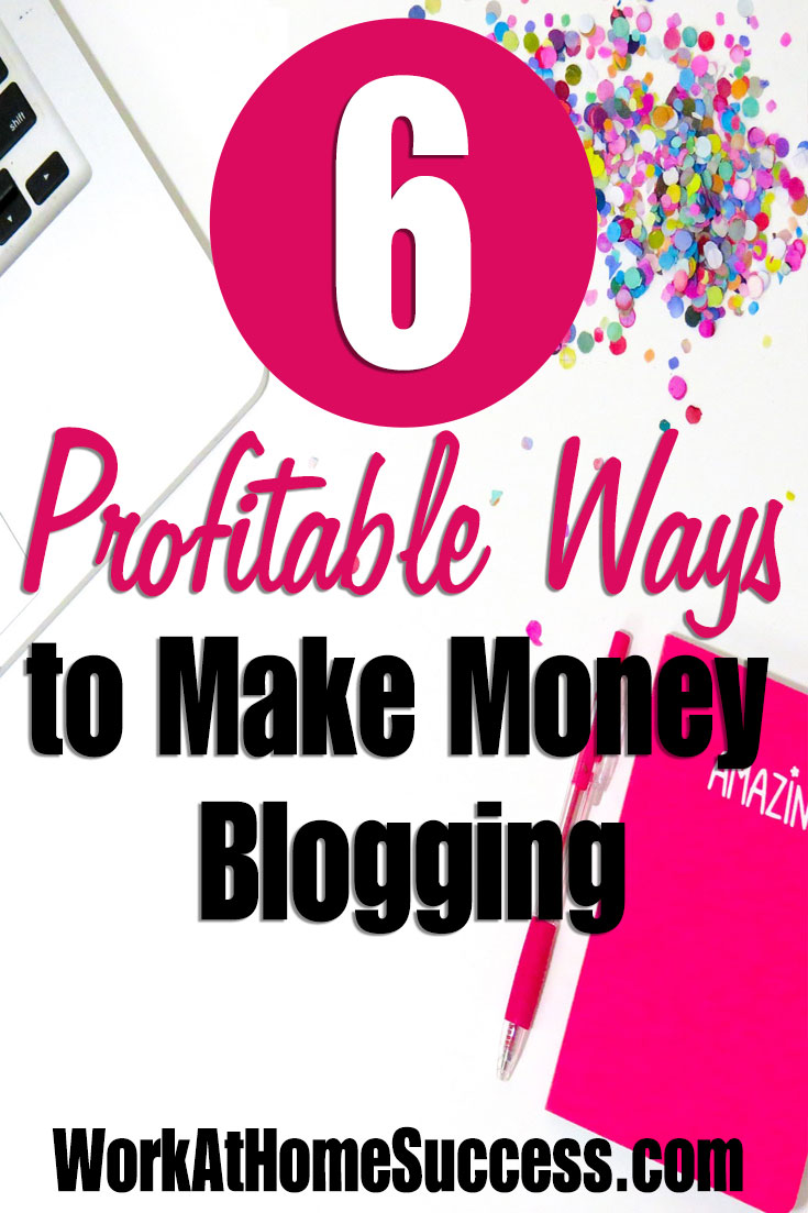6 Profitable Ways to Make Money from Your Blog