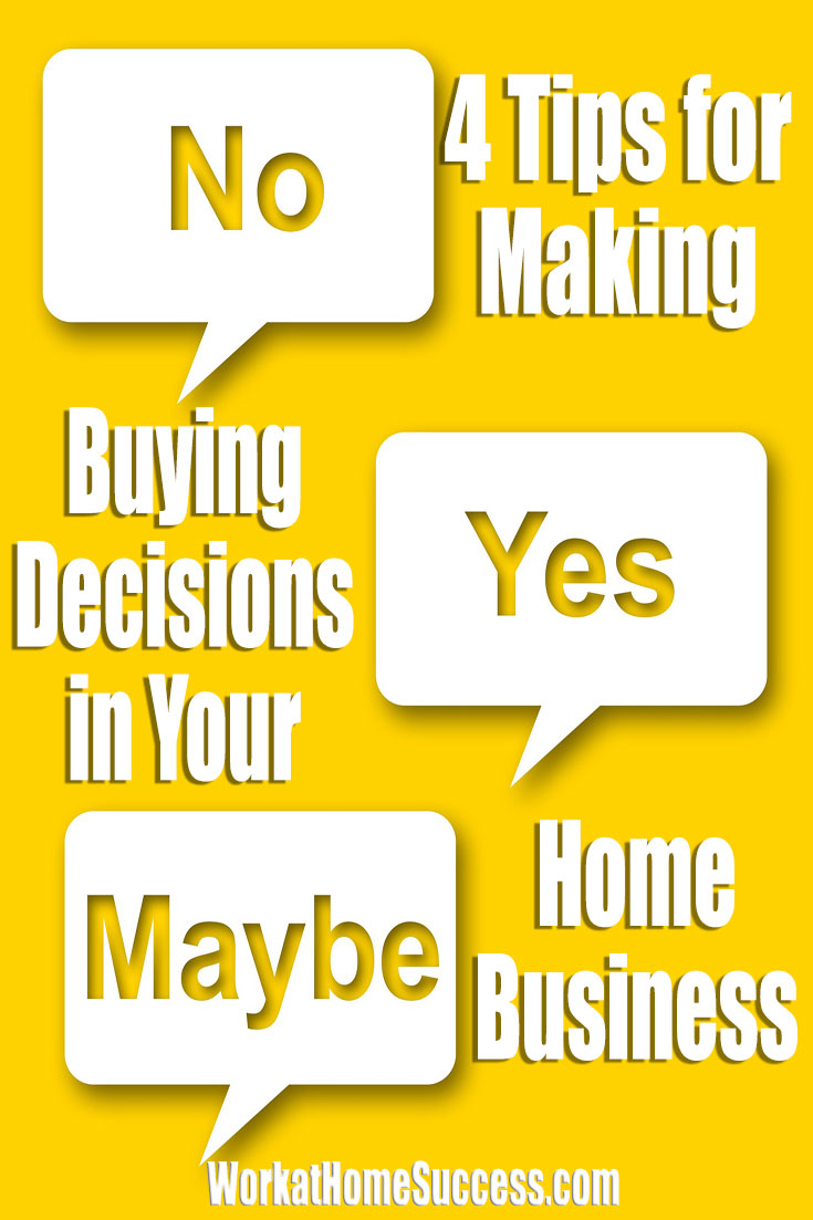 4 Tips for Making Buying Decisions in Your Work-at-Home Business