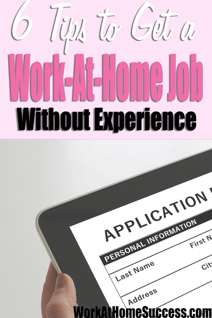 6 Tips to Get a Work-At-Home Job without Experience