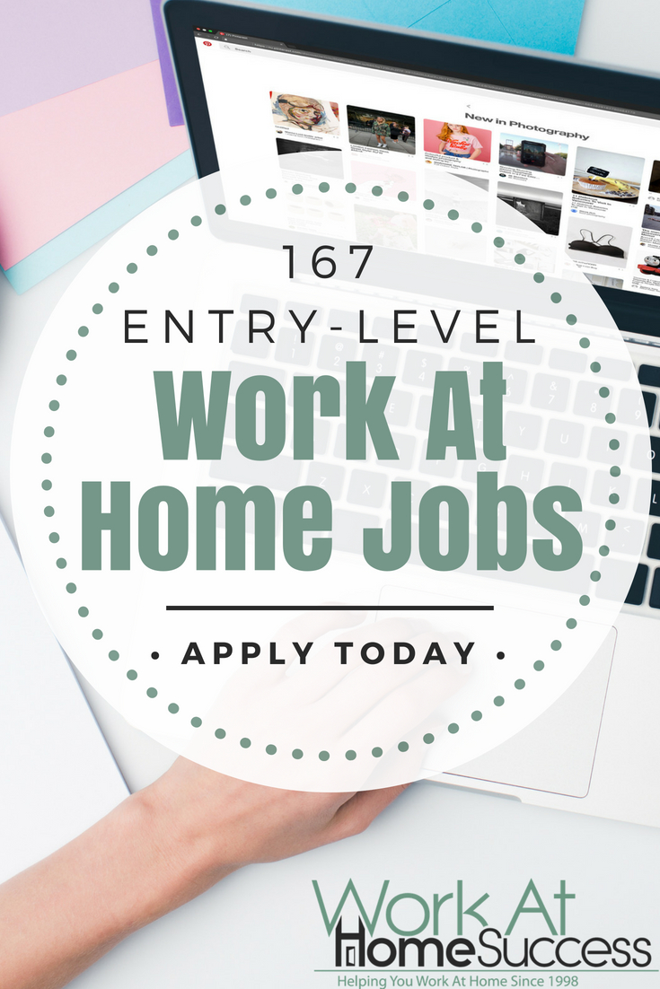 Looking for entry-level work-at-home jobs? Here are 167 companies that often hire at the entry level.