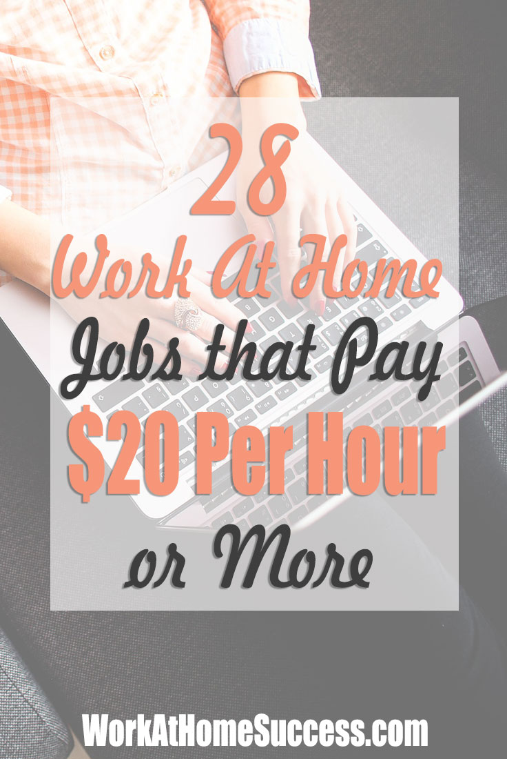 28 Work-At-Home Jobs that Pay $20 Per Hour or More
