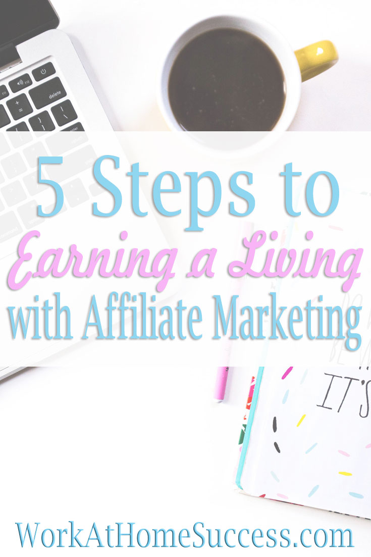 5 Steps to Earning a Living with Affiliate Marketing