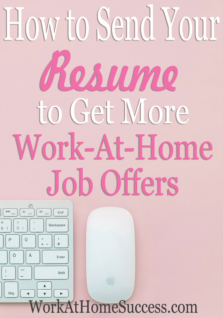 How to Send Your Resume to Get More Work At Home Job Offers