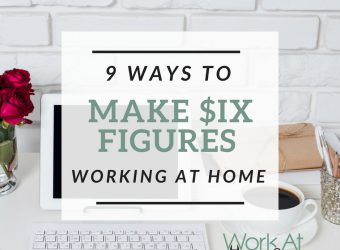 9 Ways to Make Six Figures Working At Home