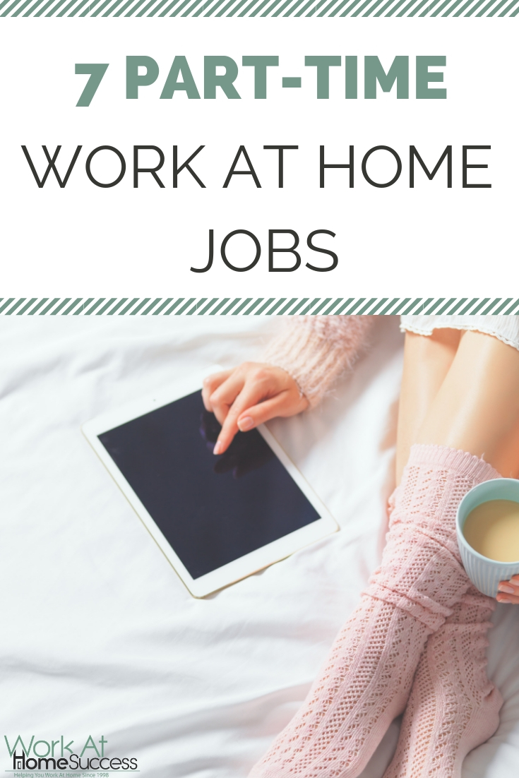 List of 7 work at home jobs you can do part time including information and resources on how to find and apply to these jobs.   #workathome #jobs #telecommutejobs #ptjobs