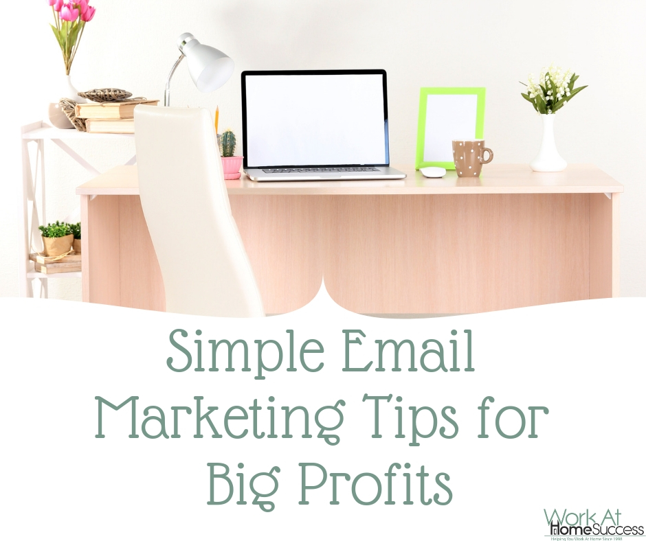Simple Email Marketing Tips for Big Profits
