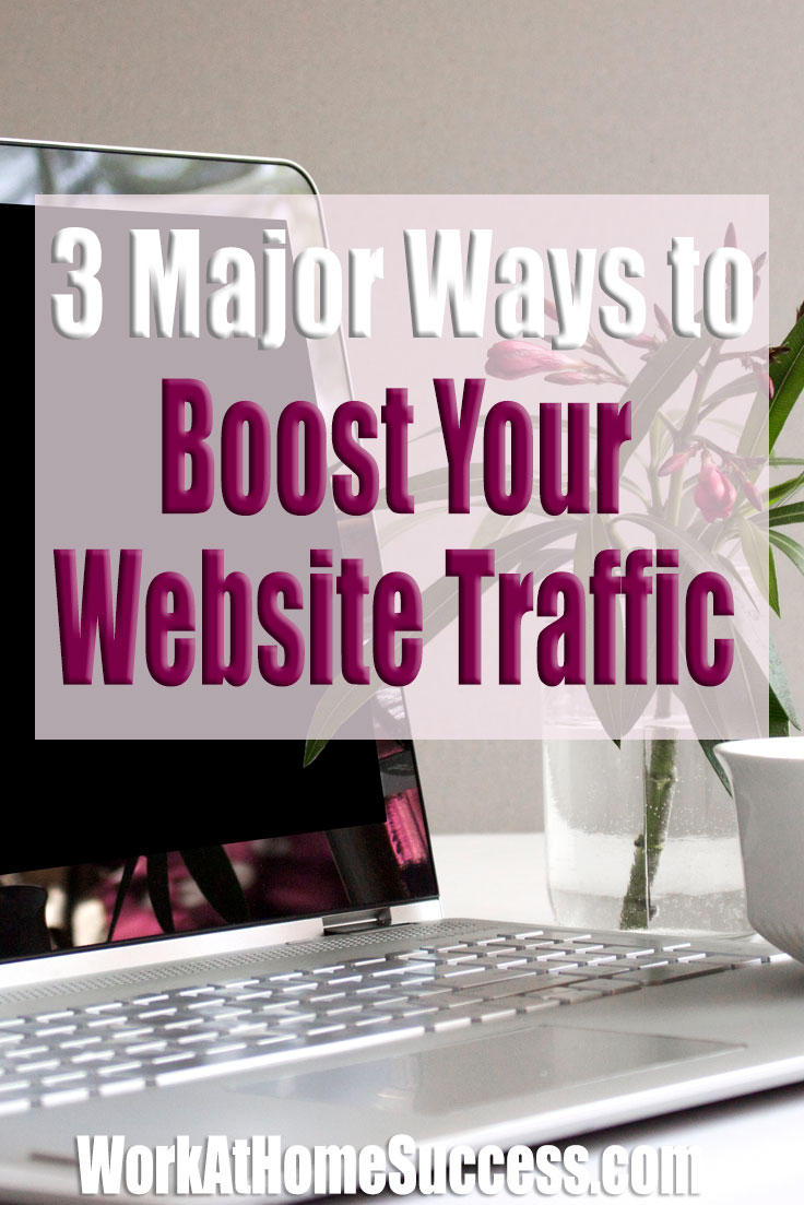 3 Major Ways to Boost Your Website Traffic