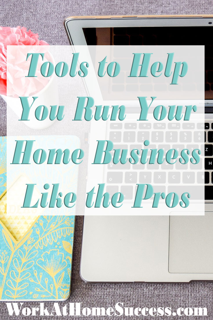 Tools to Help Run Your Home Business Like the Pros